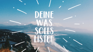 Setze ein paar Dinge von deiner To Do Liste auf die Was solls Liste!