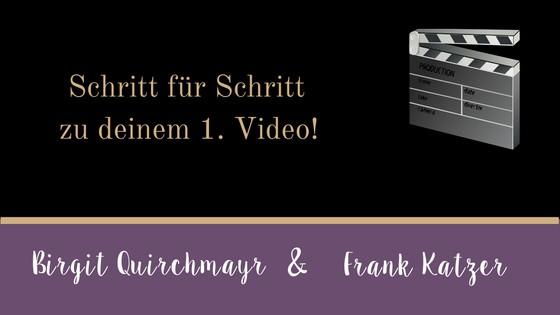 Anleitung: Schritt für Schritt zu deinem 1. Video!