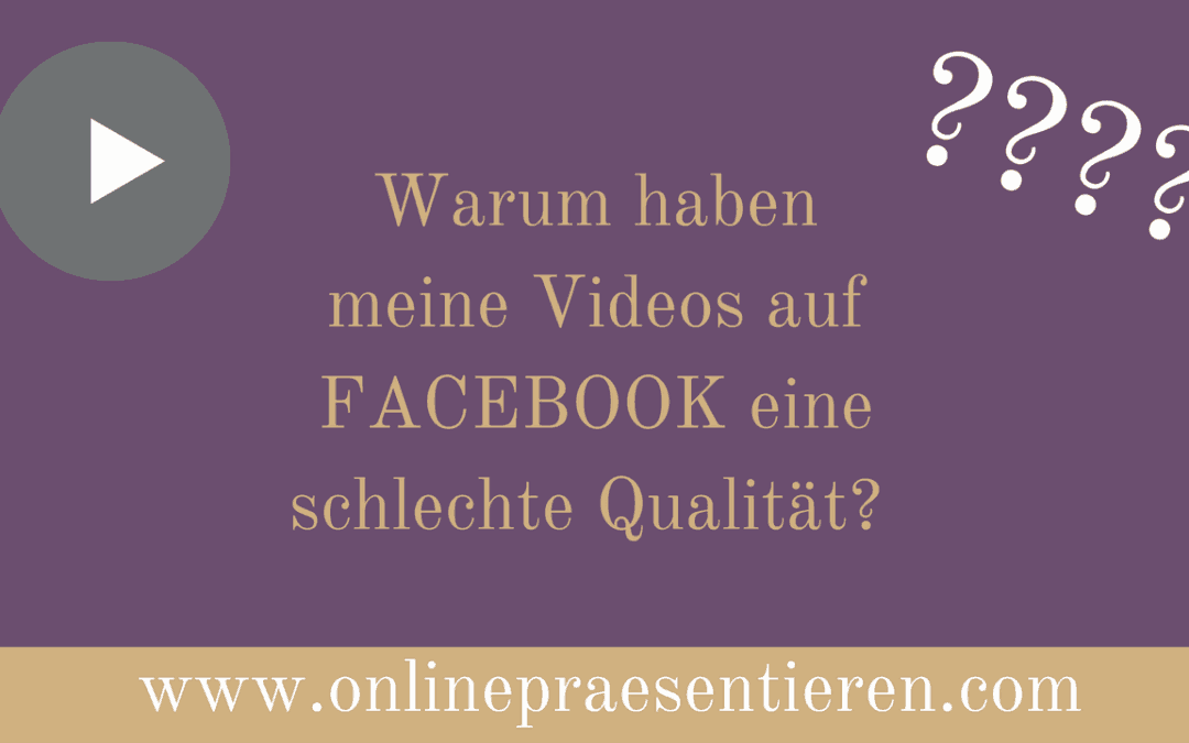 Wieso sind meine Videos auf Facebook unscharf?