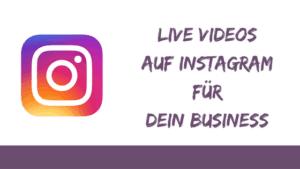 Live Videos auf Instagram für dein Business