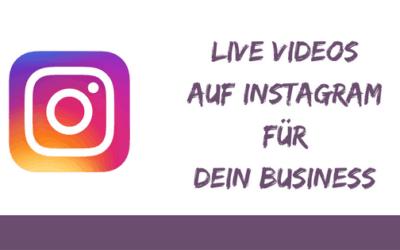 Instagram live Videos für dein Business