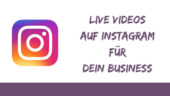 Instagram live Videos für dein Business