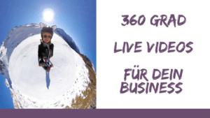 360 Grad Live Videos für dein Business