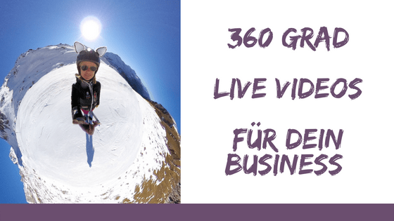 360 Grad Live Videos für dein Business