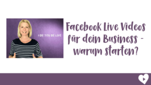 Facebook Live Videos für dein Business - warum starten-
