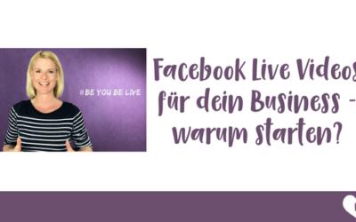 Warum dir Facebook Live Videos helfen mehr Erfolg in deinem Business zu haben