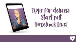 Tipps für deinen Start mit Facebook Live!