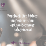 Facebook Live Videos einfach in dein online Business integrieren