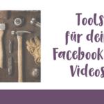 Tools für deine Facebook Live Videos