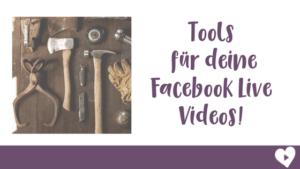 Tools für deine Facebook Live Videos!