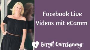 Tutorial eCamm Live - deine Software für Facebook Live Videos