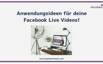 Anwendungsideen für deine Facebook Live Videos und Erfahrungsberichte von Teilnehmerinnen