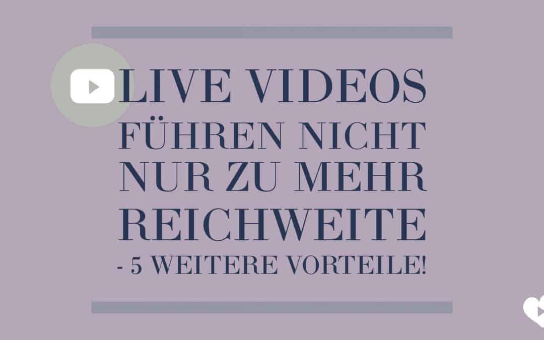 Live Videos führen nicht nur zu mehr Reichweite - 5 weitere Vorteile