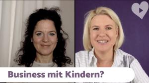 Business mit Kindern? Als Mama erfolgreich im online Business?