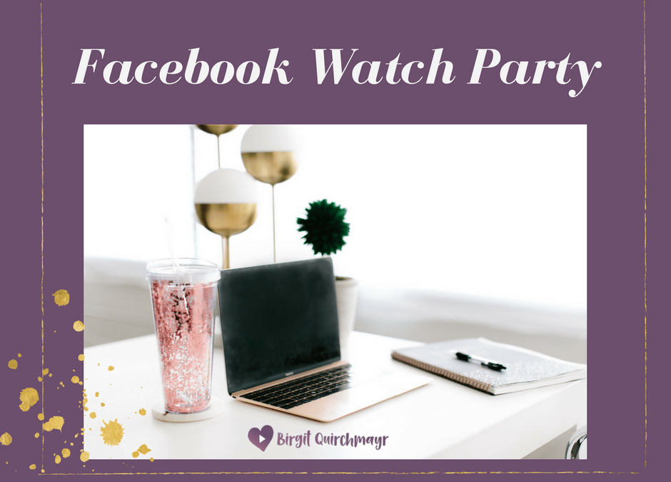 Facebook Watch Party – So funktioniert es und Ideen für Solopreneure!