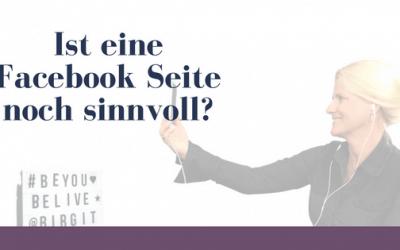 Ist eine Facebook Seite noch sinnvoll?