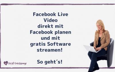 Facebook Live Video planen und starten – mit kostenloser Software (OBS)