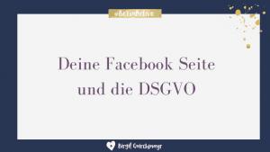 Facebook Seite und DSGVO
