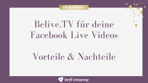 Belive.tv für deine Facebook Live Videos – Vorteile und Nachteile
