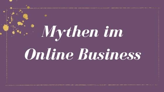 Mythen im Online Business für Coaches und Berater