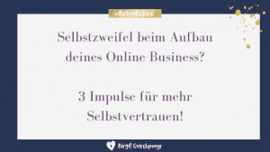 Selbstzweifel beim Aufbau deines Online Business