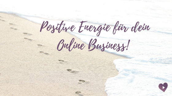 Online Business Aufbau: Positive Energie