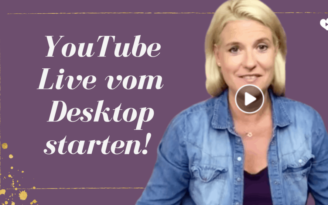 YouTube Live vom Desktop starten!