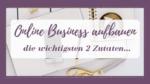 Online Business aufbauen mit den 2 wichtigsten Zutaten!