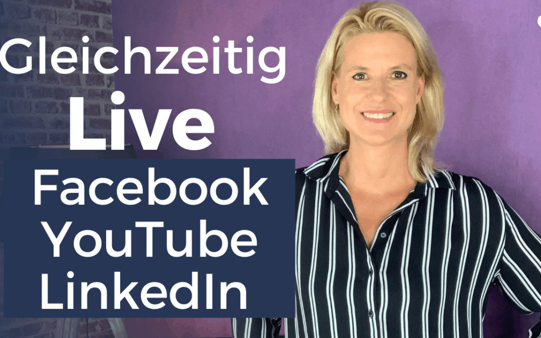 Live Videos auf Facebook, YouTube & LinkedIn – mit dieser Software gleichzeitig streamen!