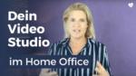 Dein Video Studio im Home Office