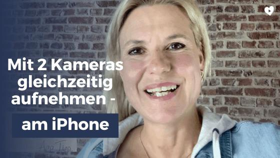 Mit 2 Kameras gleichzeitig aufnehmen – am iPhone