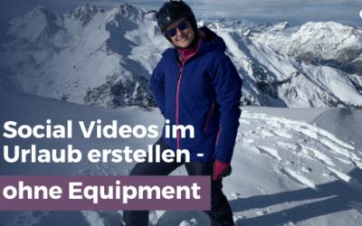 Social Videos im Urlaub aufnehmen – ohne Equipment!