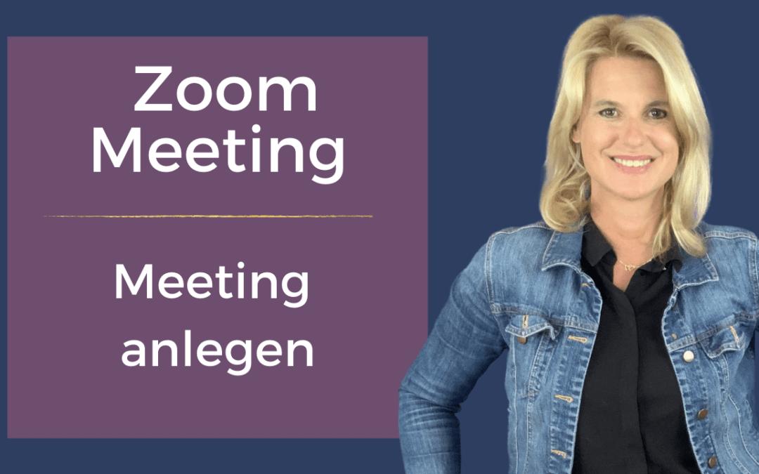 Zoom Meeting: Dein Meeting anlegen
