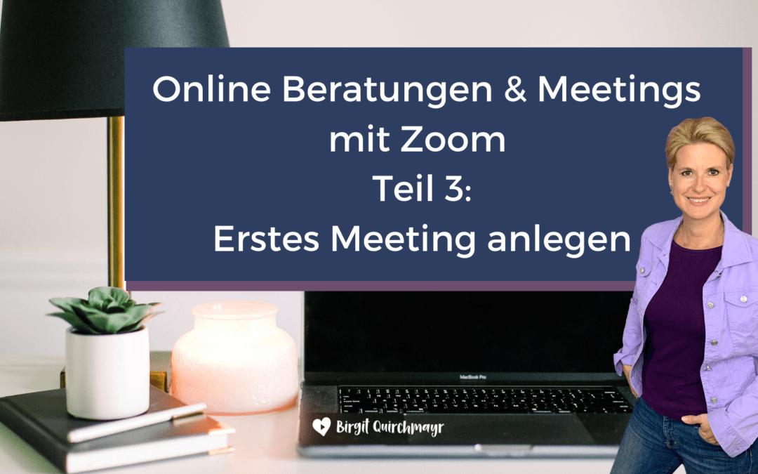 Videokonferenz mit Zoom – 3. Teil: 1. Meeting anlegen