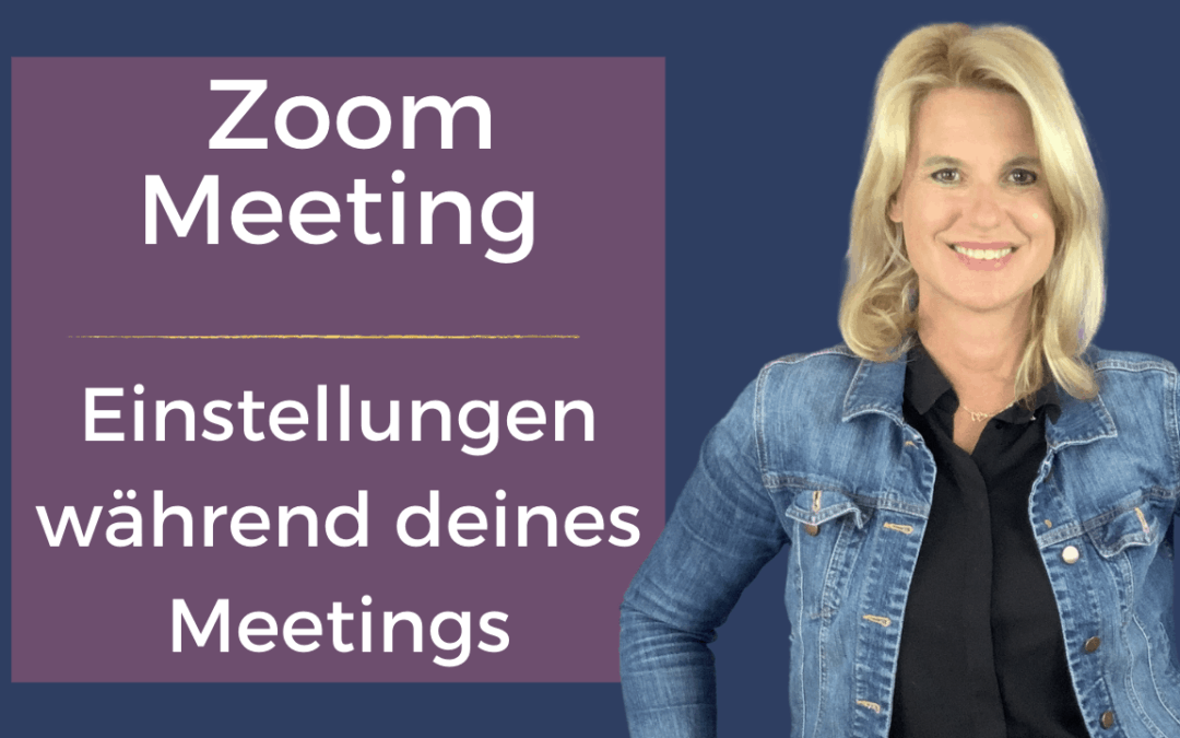 Zoom Meeting: Möglichkeiten & Einstellungen während deines Meetings