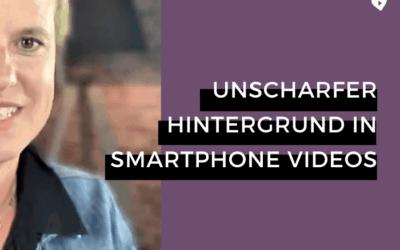 Verschwommener Hintergrund auch in deinen Videos am Smartphone – so geht´s!