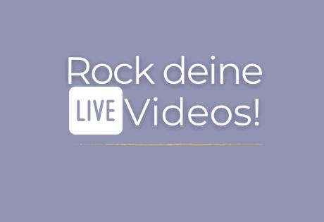 Rock deine Live Videos!