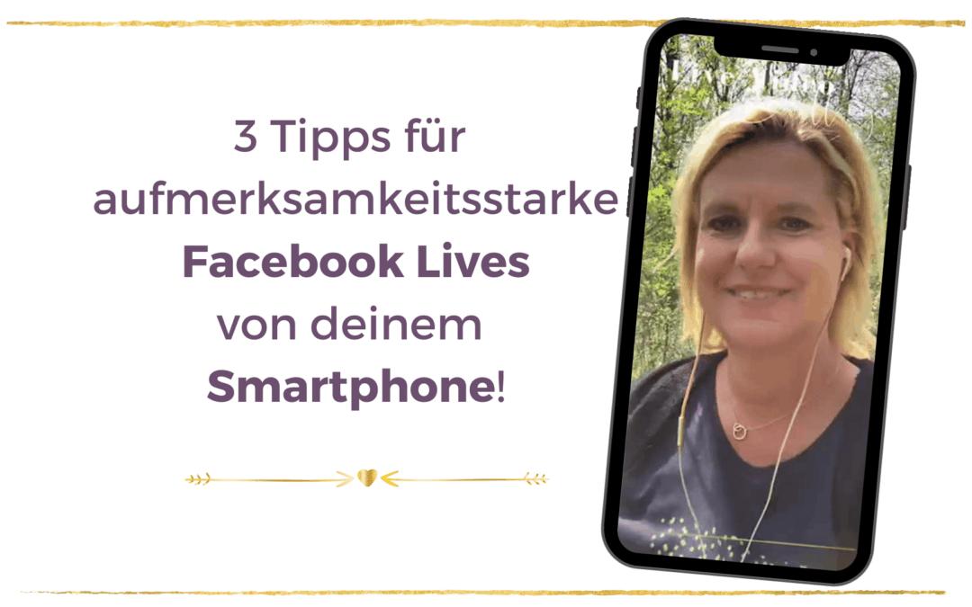 Facebook Live vom Smartphone – 3 Tipps!