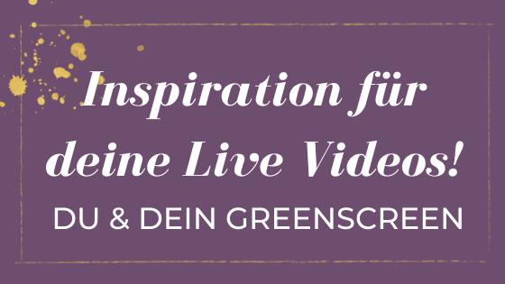 Live Video Ideen: Live mit Greenscreen